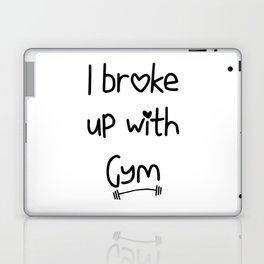 I Broke Up With Gym Laptop & iPad Skin