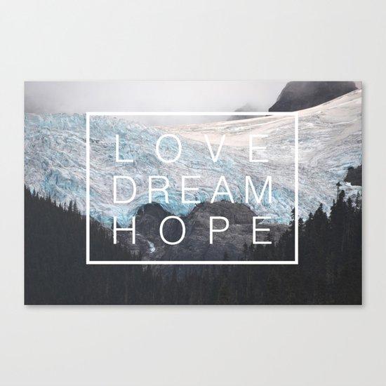 Love, dream, hope Canvas Print
