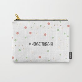 You got this! Carry-All Pouch
