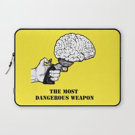 THE MOST DANGEROUS WEAPON Laptop Sleeve