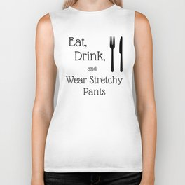 Funny Thanksgiving Shirt Eat, Drink, Wear Stretchy Pants Biker Tank