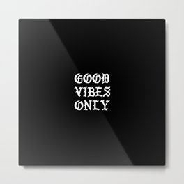 Typographic Good Vibes Only Hand Lettering Metal Print