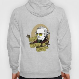 Kant Touch This Hoody
