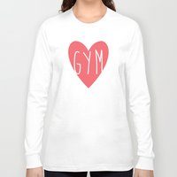 gym Long Sleeve T-shirts featuring Gym  by design make create