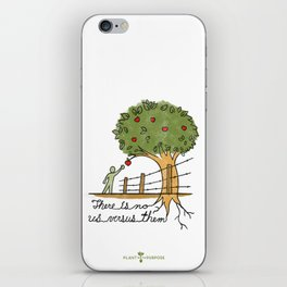 Plant With Purpose - There is no us versus them iPhone Skin