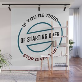 Stop Giving Up Keep Going Forward Wall Mural