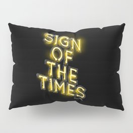Sign Of The Times Pillow Sham