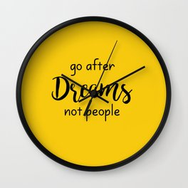 Go after Dreams Not people Wall Clock