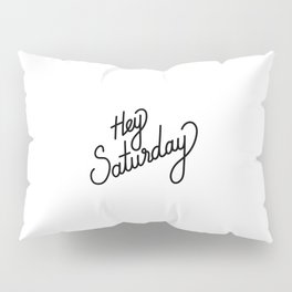 Hey Saturday   [black] Pillow Sham