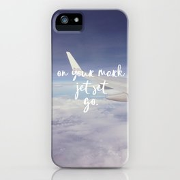 On Your Mark, Jet Set, Go. iPhone Case