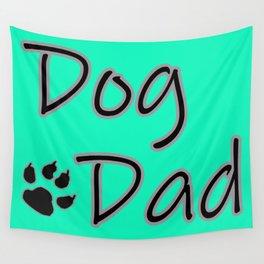 Dog Dad - Aqua Wall Tapestry