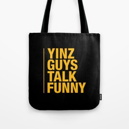 Yinz Guys Tote Bag