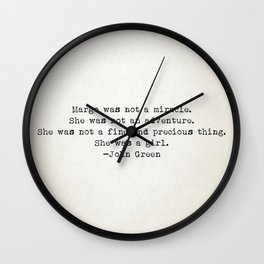 """""""Margo was not a miracle..."""" -John Green Wall Clock"""