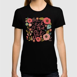 Pretty Swe*ry: F this Sh*t T-shirt
