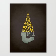 Pierce The Heavens With Your Drill Canvas Print