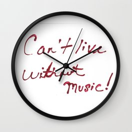 Can't Live Without Music! Wall Clock