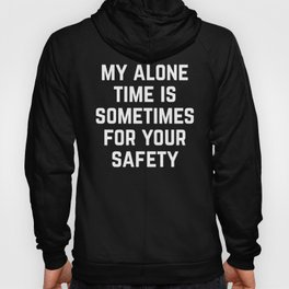Alone Time Funny Quote Hoody