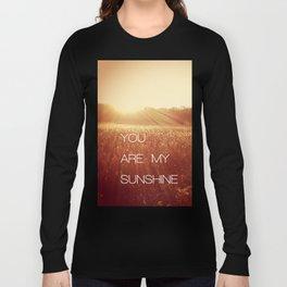 You Are my Sunshine Long Sleeve T-shirt