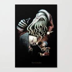 For Cthulhu Canvas Print