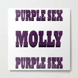 PURPLE SEX. MOLLY. PURPLE SEX. Metal Print