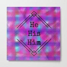 He/His Pronouns Metal Print