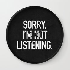 Sorry, I'm not listening Wall Clock