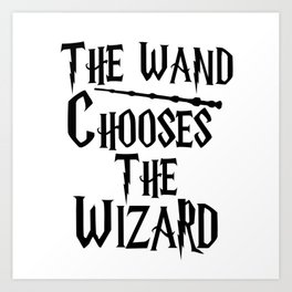 The wand chooses the wizard Art Print