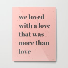 More Than Love Metal Print