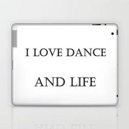 I love dance and life Laptop & iPad Skin