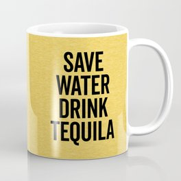 Drink Tequila Funny Quote Coffee Mug