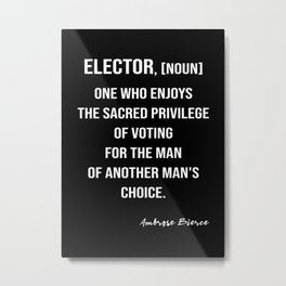 Ambrose Bierce's Quote On Elector, White Text, Black Background Metal Print