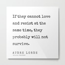 35      | 200302 | Audre Lorde Quotes Metal Print