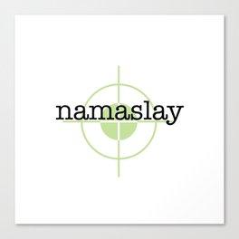 Namaslay Canvas Print