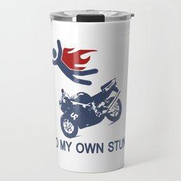 I DO My Own Stunts Travel Mug