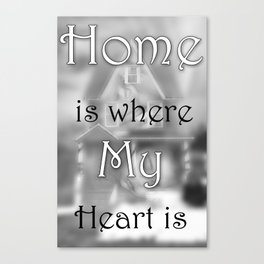 Home is where my Heart is Canvas Print