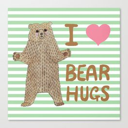 I Love Bear Hugs Canvas Print