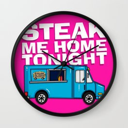 Steak Me Home Tonight (HE104) Wall Clock