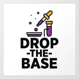 Drop The Base Art Print