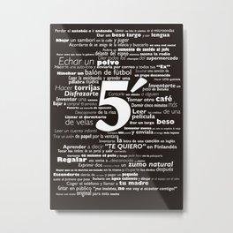 5 minutos... da para mucho Metal Print