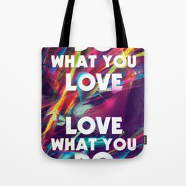 Do What You love | Love What You Do Tote Bag