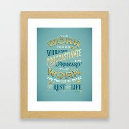 Procrastiworking Poster Framed Art Print