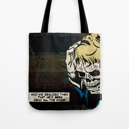 Dead All the While Tote Bag