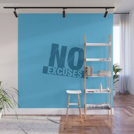 No Excuses - Blue Wall Mural