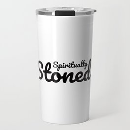 Spiritually Stoned Travel Mug