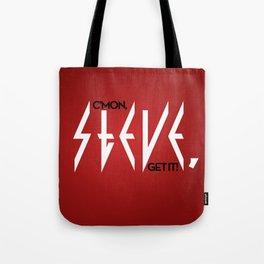C'mon, Steve, Get It! Tote Bag