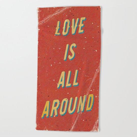 Love is all around Beach Towel