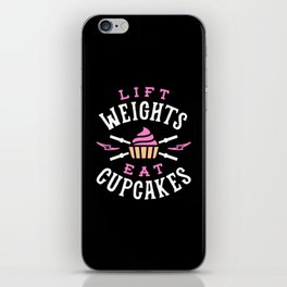 Lift Weights Eat Cupcakes iPhone Skin