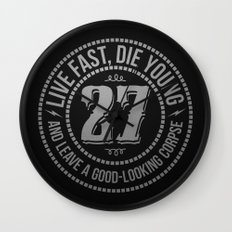 Live fast die young Wall Clock