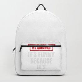 Programmer Hacker Cybersecurity False I'ts Funny It's True Backpack