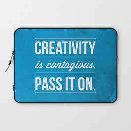 Creativity is contagious, Pass it on! Laptop Sleeve